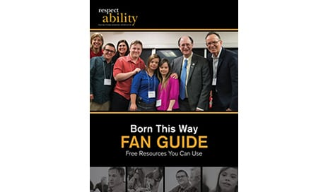 Born This Way Fan Guide: A Toolkit for Job Seekers with Disabilities